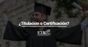 """¿Titulación o Certificación? Modelo por Competencias Laborales<span class=""""wtr-time-wrap after-title""""><span class=""""wtr-time-number"""">2</span> minutos de lectura</span>"""