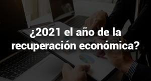 """Lee más sobre el artículo 2021, ¿el año de la recuperación económica?<span class=""""wtr-time-wrap after-title""""><span class=""""wtr-time-number"""">5</span> minutos de lectura</span>"""