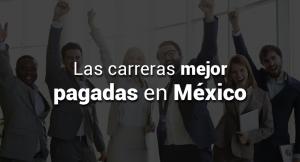 """Lee más sobre el artículo Las carreras mejor pagadas en México<span class=""""wtr-time-wrap after-title""""><span class=""""wtr-time-number"""">4</span> minutos de lectura</span>"""