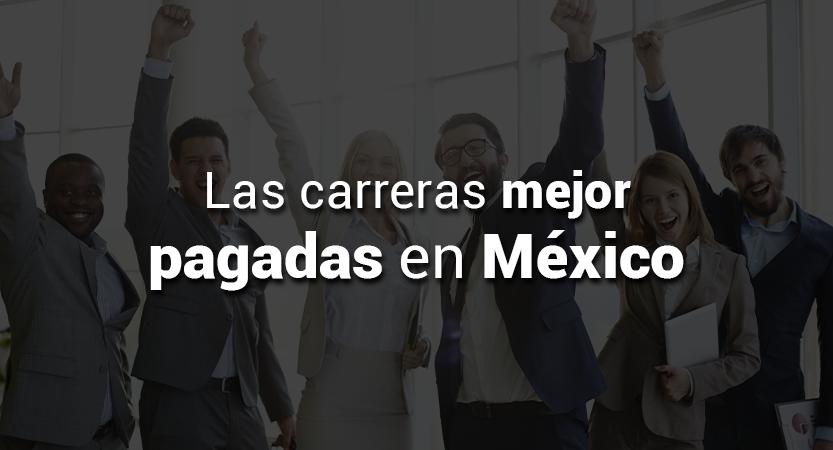 """En este momento estás viendo Las carreras mejor pagadas en México<span class=""""wtr-time-wrap after-title""""><span class=""""wtr-time-number"""">4</span> minutos de lectura</span>"""